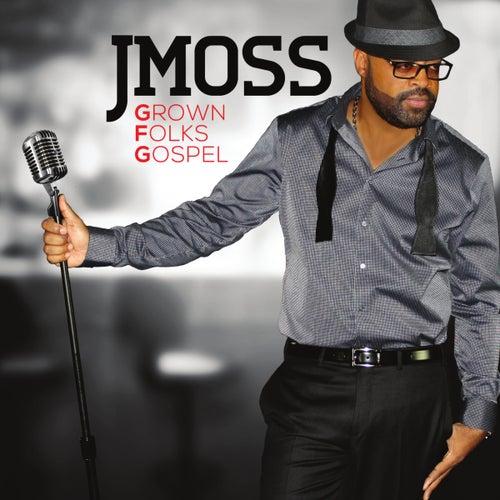 Grown Folks Gospel by J Moss