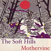 Mothervine by The Soft Hills