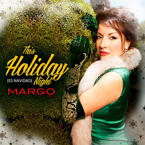 This Holiday Night (Es Navidad) by Margo Rey
