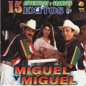 15 Autenticos y Grandes Exitos by Miguel Y Miguel