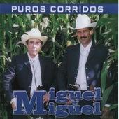 Puros Corridos by Miguel Y Miguel