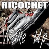 Wake Up by Ricochet