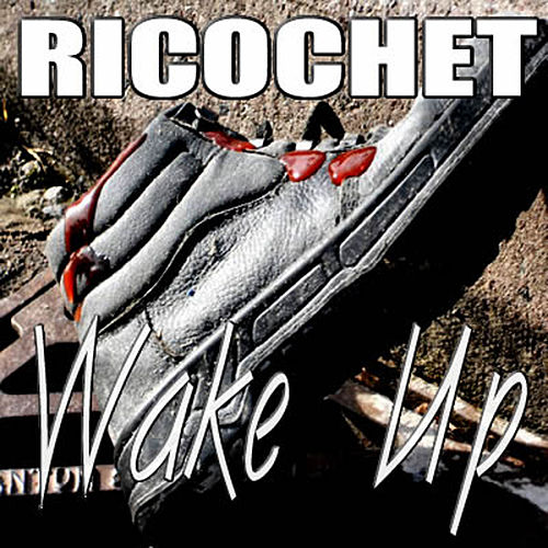 Wake Up by Ricochet