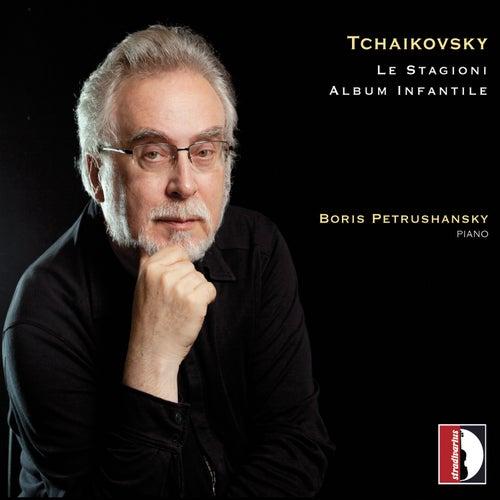 Pyotr Ilyich Tchaikovsky: Le Stagioni, Album infantile by Boris Petrushansky