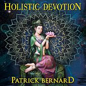 Holistic Devotion by Patrick Bernard