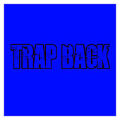 Trap Back by Gucci Mane