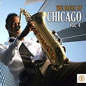 The Blues of Chicago, Vol. 4 by Various Artists