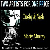 Two Artists for One Price - Crosby & Nash and Marty Murray by Various Artists