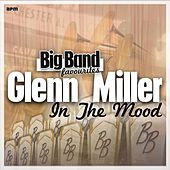 In the Mood - Big Band Favourites by Glenn Miller