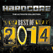 Hardcore The Ultimate Collection Best Of 2014 by Various Artists