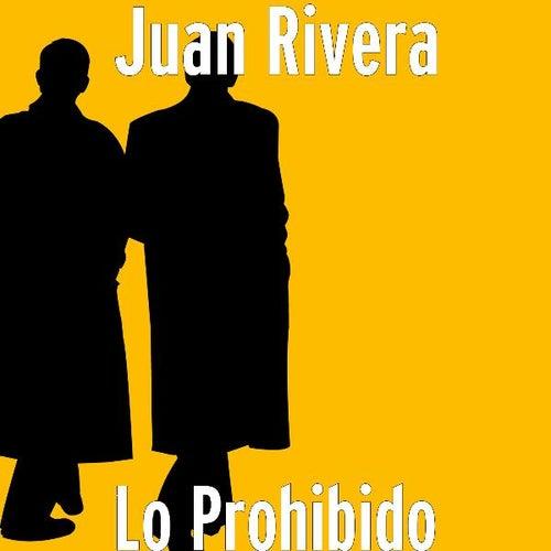 Lo Prohibido by Juan Rivera