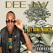 Some Money (feat. James & Eazy) by DJ
