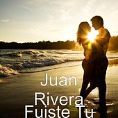 Fuiste Tu by Juan Rivera