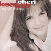 My Faith Will Stay by Cheri Keaggy