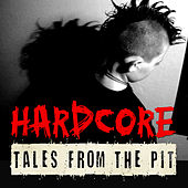 Hardcore Tales from the Pit von Various Artists