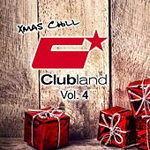 Clubland X-Mas Chill, Vol. 4 by Various Artists