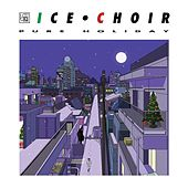 Pure Holiday - Single by Ice Choir