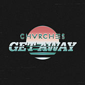 Get Away by Chvrches