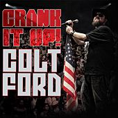 Crank It Up by Colt Ford
