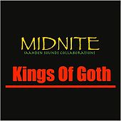 Kings of Goth by Midnite