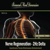 Nerve Regeneration - 2Hz Delta: Isochronic Tones Brainwave Entrainment by Binaural Mind Dimension