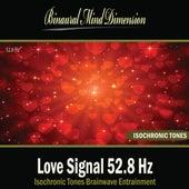 Love Signal 52.8 Hz: Isochronic Tones Brainwave Entrainment by Binaural Mind Dimension