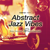 Abstract Jazz Vibes (Nite Grooves 20 Years Essentials) by Various Artists