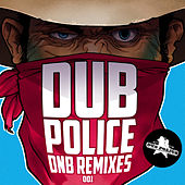 Dub Police Dnb Remixes by Various Artists