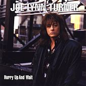 Hurry up and Wait by Joe Lynn Turner