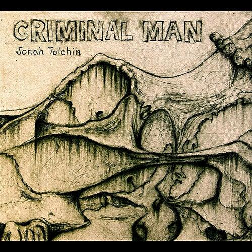 Criminal Man by Jonah Tolchin