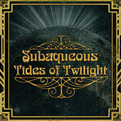 Tides of Twilight by Subaqueous