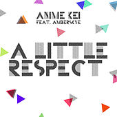 A Little Respect (feat. Amberskye) by Anime Kei