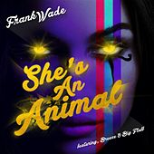 She's an Animal by Frank Wade
