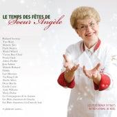 Le temps des fêtes de Sœur Angèle (Les plus beaux répertoires de Noël) by Various Artists
