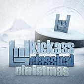 A Kickass Classical Christmas by Various Artists