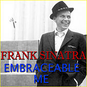 Embraceable Me by Frank Sinatra