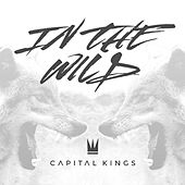 In the Wild by Capital Kings