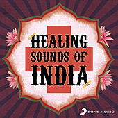 Healing Sounds of India by Various Artists
