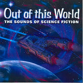 Out of This World - The Sounds of Science Fiction by Captain Audio