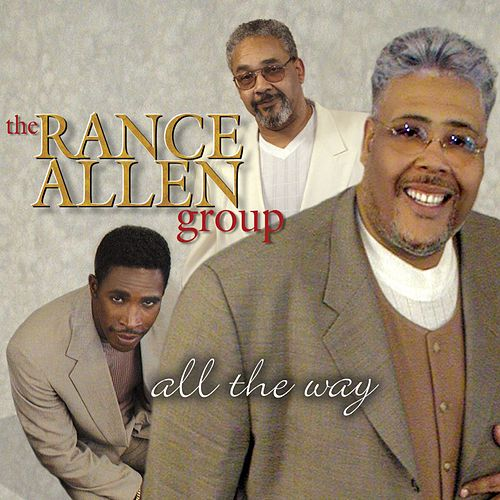 All The Way by Rance Allen