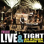 Live & Tight as a Funk Fiend's Fix by fDeluxe