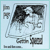Gettin' Squeezed, Live and Then Some by Jim Page