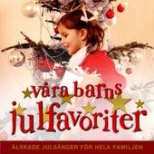 Våra barns julfavoriter - Julmusik för barn by Various Artists