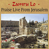 Praise Live from Jerusalem by Zamru Lo Singers