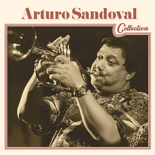 Arturo Sandoval Collection by Arturo Sandoval