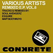 Conkrete Remixed E.P. Vol.6 - Single by Soul Avengerz