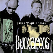 Juke Box Songs by The Buckaroos