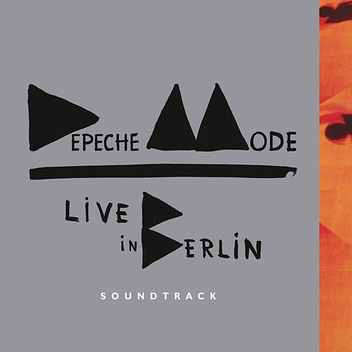 Live in Berlin Soundtrack by Depeche Mode