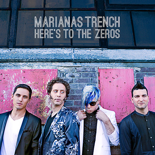 Here's To The Zeros by Marianas Trench