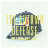 Oh Fernanda Why - Single by The Autumn Defense